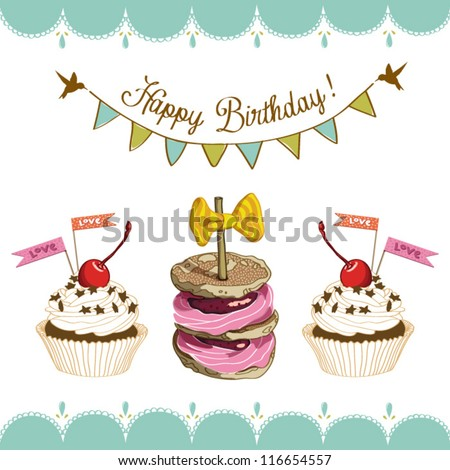 Vector happy birthday card with cake and cupcakes. Vector illustration. - stock vector