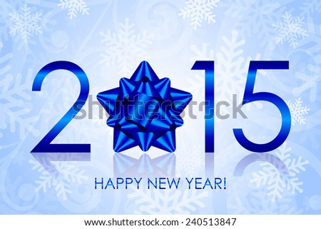 Vector 2015 Happy New Year background with blue bow - stock vector