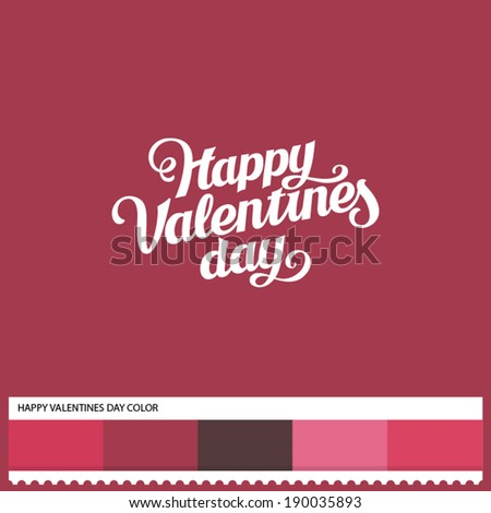 Vector Happy Valentines Day hand lettering - handmade calligraphy and thematic color swatches - stock vector