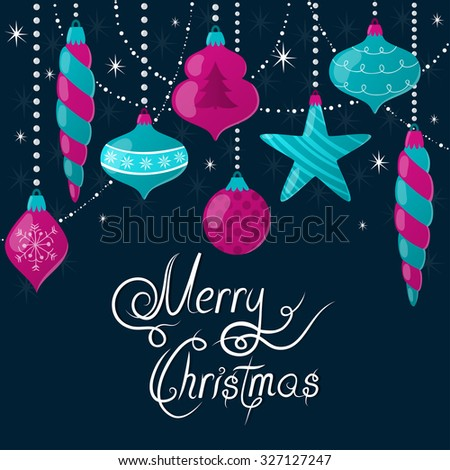 "Vector holiday background with Christmas glass ornaments. Christmas greeting card with beautiful toys and hand written text ""Merry Christmas"". Bright different shaped Christmas balls. - stock vector"