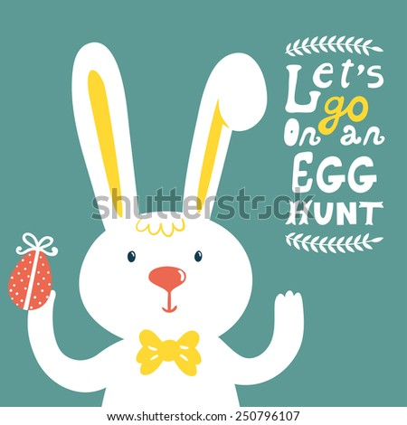 """Vector holiday background with cute bunny, egg, branches and text """"Let's go on an egg hunt"""". Bright card with smiling cartoon rabbit. Childish background. - stock vector"""