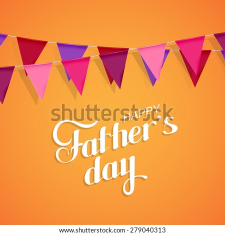 vector holiday illustration of handwritten Happy Fathers Day retro label with bunting flags. lettering composition  - stock vector