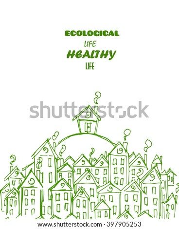 vector houses drawing, eco town, green world, healthy life - stock vector
