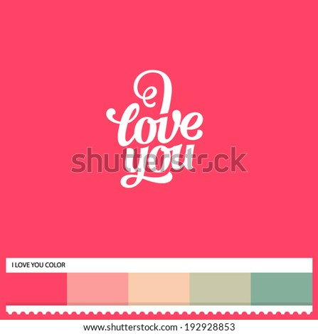 Vector I love You hand lettering - handmade calligraphy and thematic color swatches - stock vector