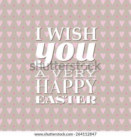 vector i wish you a very happy easter typographical seamless background for your design - stock vector