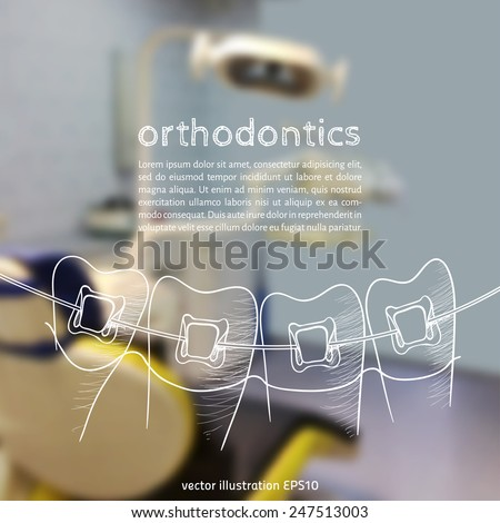 Vector illustration. Blurred background a dentist, with a sketch - Orthodontic treatment, Braces - stock vector
