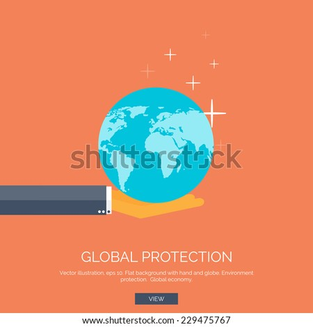 Vector illustration. Flat background with hand and earth globe. Global environment protection. Global commerce and communication. - stock vector