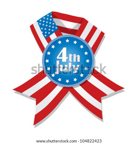 Vector illustration for 4th of July Day. Badge and ribbon with flag of United States of America against white background. - stock vector