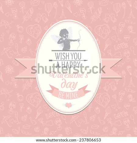 Vector illustration Greeting card with cute Cupid. Festive Valentine's Day seamless pattern. Wish you a happy Valentine's Day. Be mine - stock vector