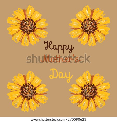 Vector illustration handmade drawing pastel chalks Sunflowers background, happy mothers day background - stock vector