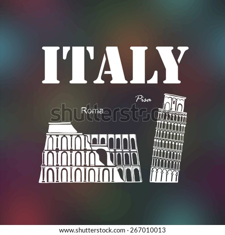 Vector illustration Italy Coliseum, Leaning Tower of Pisa,  on the blurred background - stock vector
