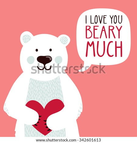 "Vector illustration of a cute polar bear with a heart is saying ""I love you beary much"". Cute romantic illustration with funny text. Valentines card with cartoon character. - stock vector"
