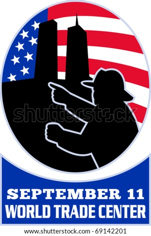 "vector illustration of a fireman firefighter silhouette pointing to twin tower world trade center wtc building  American stars and stripes flag in background words ""september 11 world trade center"" - stock vector"
