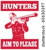 vector illustration of a Hunter aiming a shotgun rifle front view with wording hunters aim to please - stock vector
