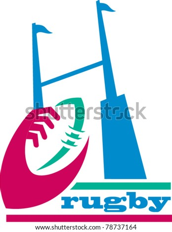 vector illustration of a rugby ball with hands holding and goal post - stock vector