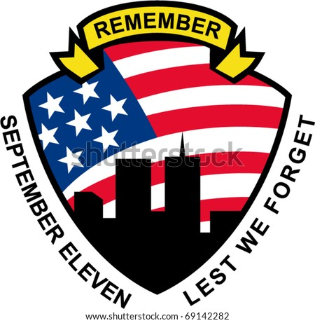 vector illustration of a shield with american flag stars and stripes and 9-11 World Trade Center building silhouette with words September eleven lest we forget - stock vector