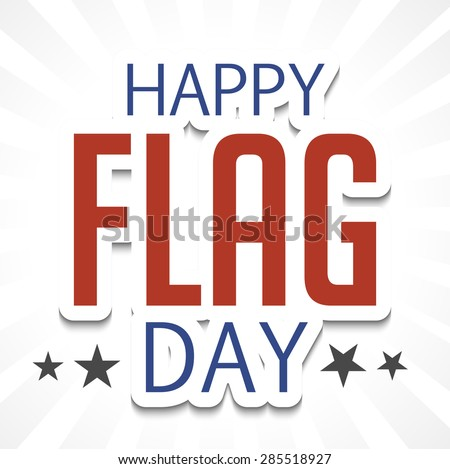 Vector illustration of a stylish colorful text for Happy Flag Day. - stock vector