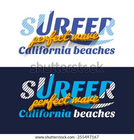vector illustration of a very best surfer waves beach california surfing design for t-shirts,vintage design - stock vector