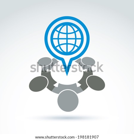 Vector illustration of an international meeting. Speech bubble with an Earth symbol. Planet ecology concept. - stock vector