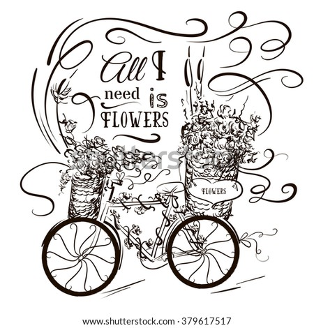 Vector illustration of bicycle with flowers and quote made in hand drawn line style.  Template for business  or greeting card, poster and banner.  - stock vector