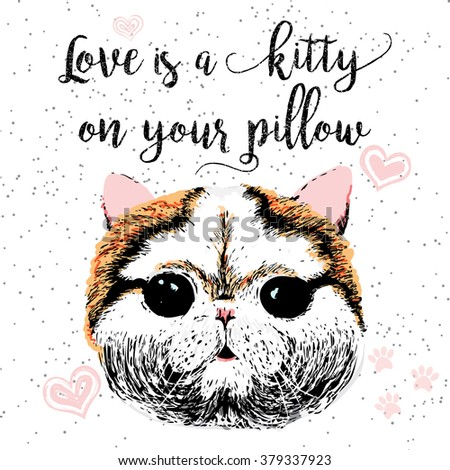 Vector illustration of cute little smiling cat with Love is a kitty on your pillow lettering calligraphy motivational quote. Pet lover greeting card, vintage typography poster, t-shirt print - stock vector