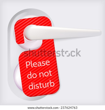 Vector illustration of doorknob with red label. Red card handing from white door handle with text Please Do Not Disturb. Isolated vector illustration on gray background. - stock vector