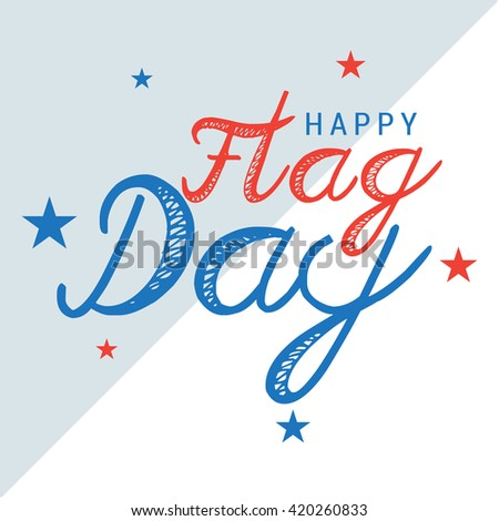 Vector illustration of Flag day with stylish typography background. - stock vector