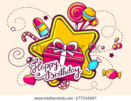 Vector illustration of gift box and confection with text happy birthday on light background with star and dot. Hand draw line art design for web, site, advertising, banner, poster, board and print.   - stock vector