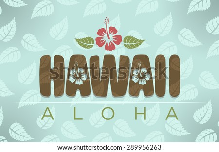 Vector illustration of Hawaii and aloha word with tropical hibiscus flowers  - stock vector