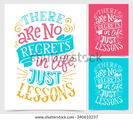 "Vector illustration of paper cards with hand-drawn lettering. ""There are no regrets in life, just lessons"" inscription for invitation and greeting card, prints and posters. Calligraphic design - stock vector"