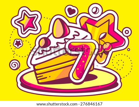 Vector illustration of piece of cake on a plate with star and red number seven on yellow background. Hand drawn line art design for web, site, advertising, banner, poster, board and print.   - stock vector