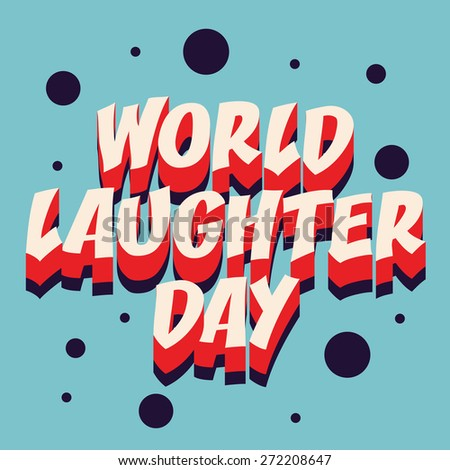 Vector illustration of stylish colorful text for World Laughter Day in blue background. - stock vector