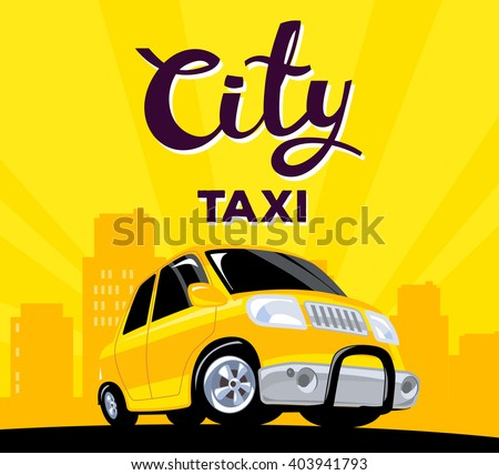 Vector illustration of taxi car on black road in big city with header on yellow background. Art design for web, site, advertising, banner, poster, board and print.  - stock vector
