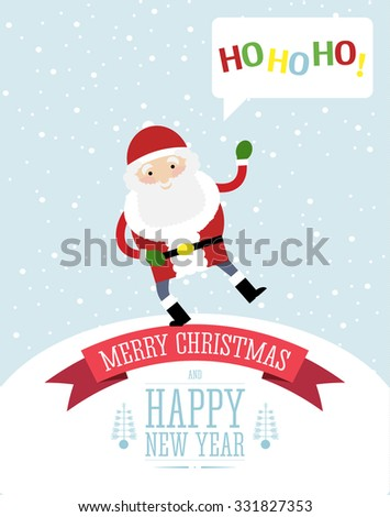 """Vector illustration of the Santa Claus standing cheerfully on the top of the Christmas card label and saying """"Ho Ho Ho"""". Christmas card illustration. Snow falling in the background. - stock vector"""