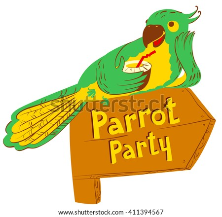 Vector illustration with cartoon green parrot with cocktail on wooden designator to the party - stock vector