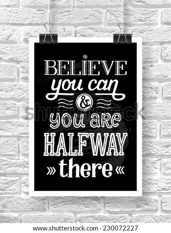 "Vector illustration with hand-drawn words on brick background. ""Believe you can and you are halfway there"" poster or postcard. Calligraphic and typographic inscription - stock vector"