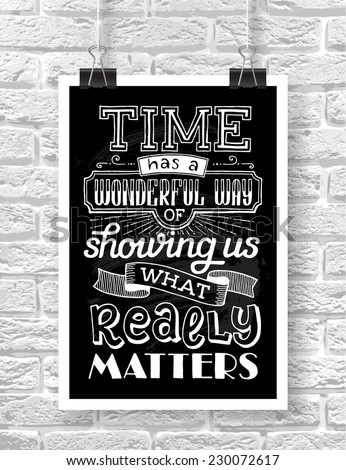 "Vector illustration with hand-drawn words on brick background. ""Time has a wonderful way of showing us what really matters"" poster or postcard. Calligraphic and typographic inscription - stock vector"