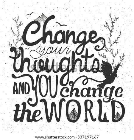 Vector illustration with quote. Change your thoughts and you change your world. Typography poster with bird silhouette, mountains, pine tree. T-shirt design, home decoration, greeting or postal cards - stock vector
