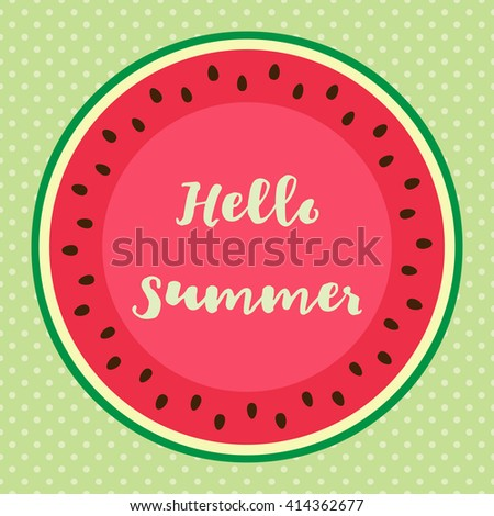 Vector illustration with watermelon and lettering hello summer - stock vector