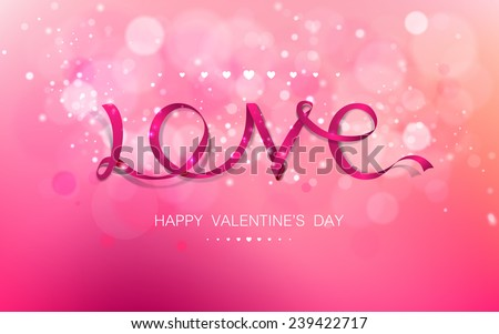 Vector inscription love pink ribbon on a pink background with bokeh and light. Happy Valentines Day Card Design. 14 February. I Love You. Vector Blurred Soft Background. - stock vector