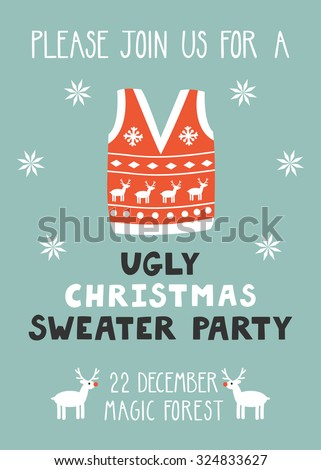 """Vector invitation template with ugly sweater, reindeer, snowflakes and text """"Please join us for a ugly Christmas sweater party"""". Funny holiday background. Bright Christmas card. - stock vector"""