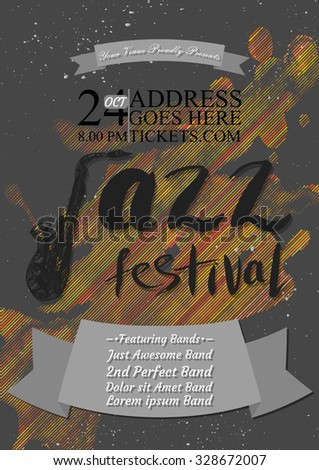 """Vector jazz, rock or blues music poster template. Hand drawn ink stains, sax and words """"jazz festival"""". Abstract background for card, flyer, leaflet, brochure, banner, web design. - stock vector"""