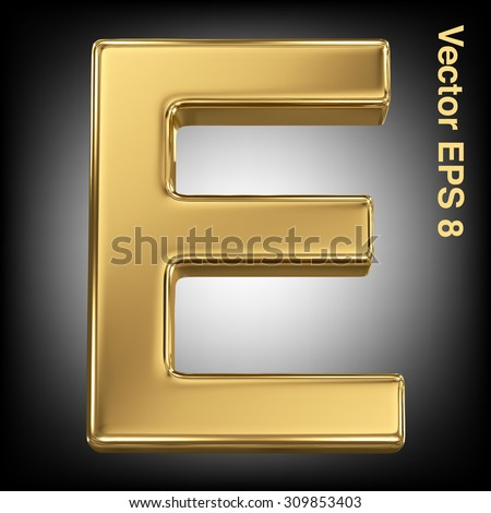 Vector letter E from gold solid alphabet. Eps 8 using mesh. - stock vector