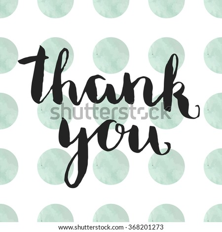 Vector Lettering  - Thank you.   Isolated element for invitation card, label, menu, poster. Vector illustration. Handwritten words and handmade design. Watercolor background. - stock vector