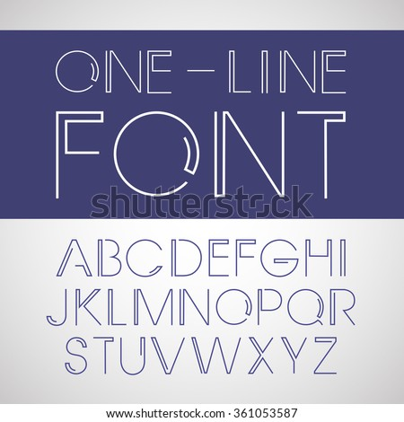 Vector linear font. One line style font . Simple and minimalistic line style font Minimal font. Vector font. Line style font. Round font. - stock vector