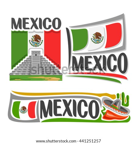 Vector logo Mexico,3 isolated illustrations: Mayan pyramid of temple Kukulcan in Chichen Itza, national state flag, symbol Mexico and flag United Mexican States, cactus, sombrero and hot chili pepper - stock vector