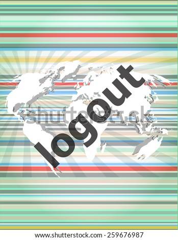 vector logout word, hi-tech background, digital business touch screen - stock vector