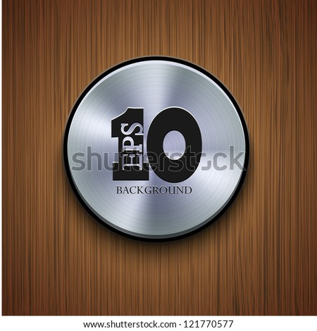 Vector metal icon on wooden background. Eps10 - stock vector