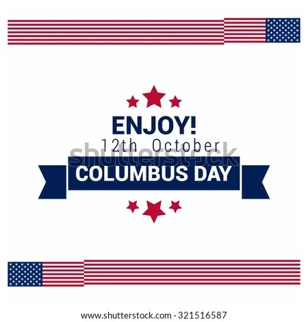 Vector October 12 Happy Columbus Day typography. America flag border and vintage labels. American day background - stock vector