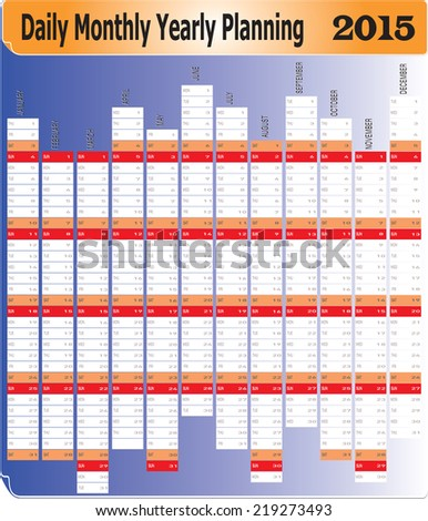 Vector of Planning Chart of Daily Monthly Yearly 2015. - stock vector